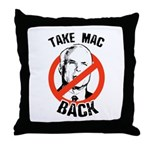 Anti-McCain: Take Mac Back Throw Pillow