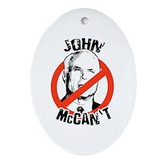 Anti-McCain: John McCan't Oval Ornament