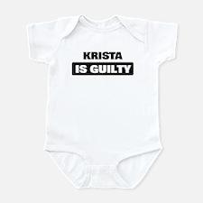 KRISTA is guilty Infant Bodysuit