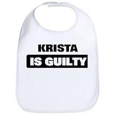 KRISTA is guilty Bib
