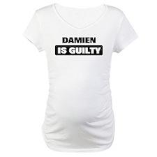 DAMIEN is guilty Shirt