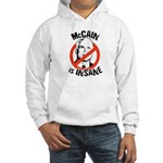Anti-McCain: McCain is Insane Hooded Sweatshirt