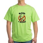 Anti-McCain: McCain is Insane Green T-Shirt