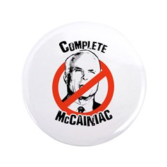 "Anti-McCain: Complete McCainiac 3.5"" Button"