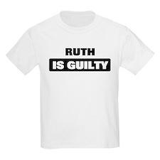 RUTH is guilty T-Shirt