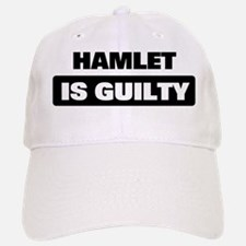 HAMLET is guilty Baseball Baseball Cap