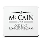 McCain 2008: Old like Ronald Reagan Mousepad