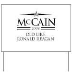 McCain 2008: Old like Ronald Reagan Yard Sign