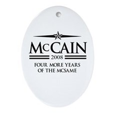 McCain 2008: Four more years of the McSame Ornamen