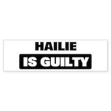 HAILIE is guilty Bumper Bumper Sticker