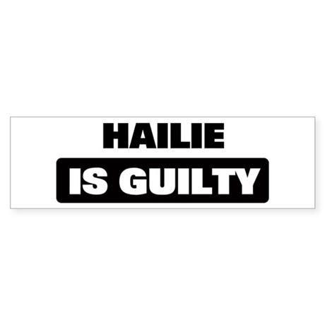 HAILIE is guilty Bumper Sticker