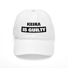 KEIRA is guilty Baseball Cap