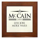 McCain 2008: Less jobs, more wars Framed Tile