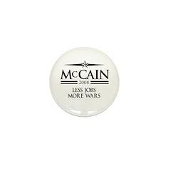 McCain 2008: Less jobs, more wars Mini Button (100
