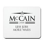 McCain 2008: Less jobs, more wars Mousepad