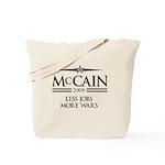 McCain 2008: Less jobs, more wars Tote Bag