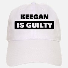 KEEGAN is guilty Baseball Baseball Cap