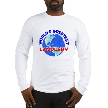 World's Greatest Landl.. (E) Long Sleeve T-Shirt
