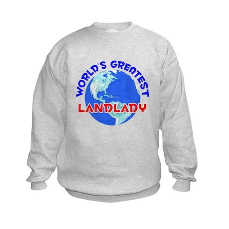 World's Greatest Landl.. (E) Kids Sweatshirt