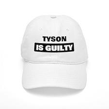TYSON is guilty Baseball Cap