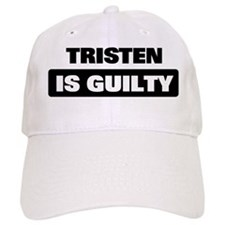 TRISTEN is guilty Baseball Cap