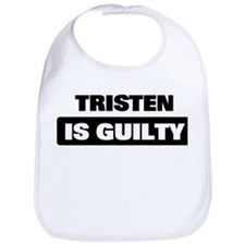 TRISTEN is guilty Bib