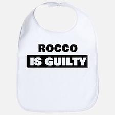 ROCCO is guilty Bib