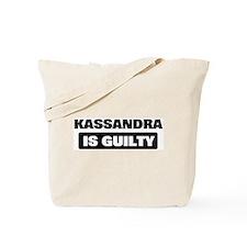 KASSANDRA is guilty Tote Bag