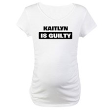 KAITLYN is guilty Shirt