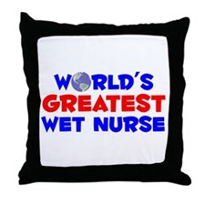 World's Greatest Wet n.. (A) Throw Pillow