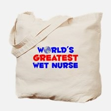 World's Greatest Wet n.. (A) Tote Bag