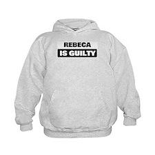 REBECA is guilty Hoodie