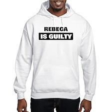 REBECA is guilty Hoodie Sweatshirt