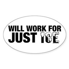 Will Work for Just Ice Oval Decal