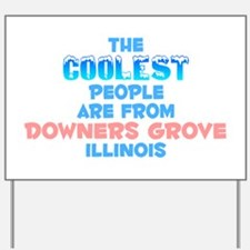 Coolest: Downers Grove, IL Yard Sign