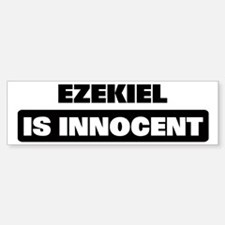 EZEKIEL is innocent Bumper Bumper Bumper Sticker