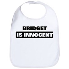 BRIDGET is innocent Bib