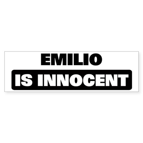 EMILIO is innocent Bumper Sticker