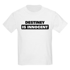 DESTINEY is innocent T-Shirt