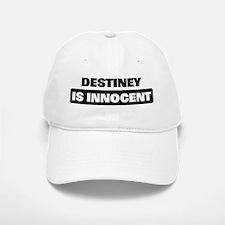DESTINEY is innocent Baseball Baseball Cap