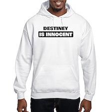 DESTINEY is innocent Hoodie Sweatshirt