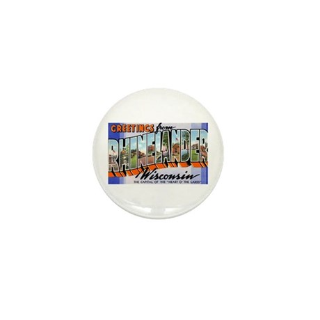 Rhinelander Wisconsin Greetings Mini Button (10 pa