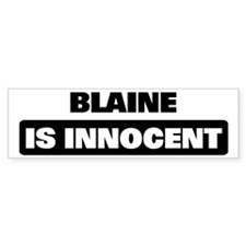 BLAINE is innocent Bumper Bumper Sticker