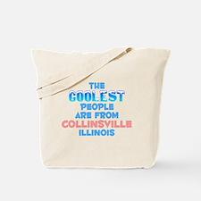 Coolest: Collinsville, IL Tote Bag