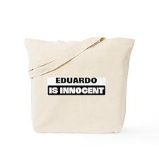 EDUARDO is innocent Tote Bag