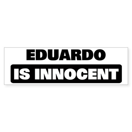 EDUARDO is innocent Bumper Sticker