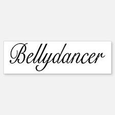 Bellydancer (Script) Bumper Bumper Bumper Sticker