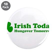 "Irish Today 3.5"" Button (10 pack)"