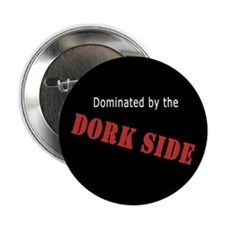"Dominated by the Dork Side 2.25"" Button (10 pack)"