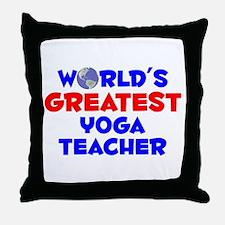 World's Greatest Yoga .. (A) Throw Pillow